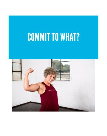 COMMIT TO WHAT?